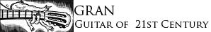 ГРАН – Гитара 21-го века